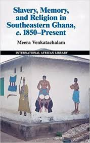 Slavery, Memory and Religion in Southeastern Ghana, c. 1850–Present